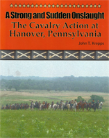 A Stong and Sudden Onslaught: The Cavalry Action at Hanover, Pennsylvania